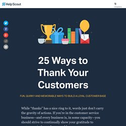 25 Fun, Quirky and Memorable Customer Appreciation Ideas