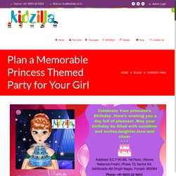 Plan a Memorable Princess Themed Party for Your Girl - Kidzilla