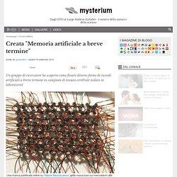 "Scienza: Creata ""Memoria artificiale a breve termine"" - Mysterium"