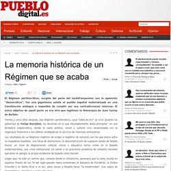 La memoria histórica de un Régimen que se acaba