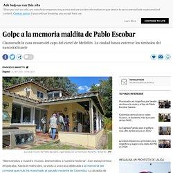 Golpe a la memoria maldita de Pablo Escobar