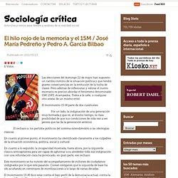 El hilo rojo de la memoria y el 15M / José María Pedreño y Pedro A. García Bilbao « SOCIOLOGÍA CRÍTICA