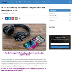 In Memorial Day, To Get Free Coupon Offer For Headphone 2019