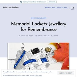 Memorial Lockets: Jewellery for Remembrance