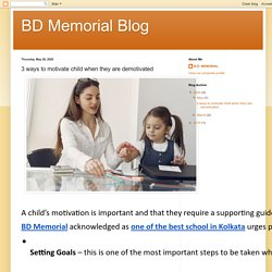 BD Memorial Blog: 3 ways to motivate child when they are demotivated