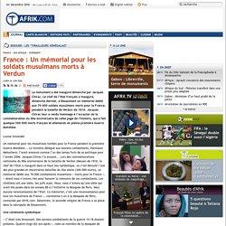 France : Un mémorial pour les soldats musulmans morts à Verdun - Afrik.com : l'actualité de l'Afrique noire et du Maghreb
