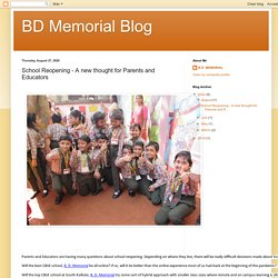 BD Memorial Blog: School Reopening - A new thought for Parents and Educators