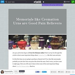 Memorials like Cremation Urns are Good Pain Relievers