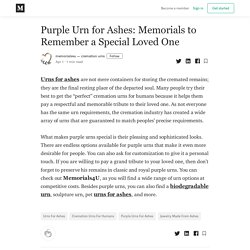Purple Urn for Ashes: Memorials to Remember a Special Loved One