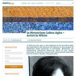 In Memoriam: Lubna Agha – Artist in White - Blog - Islamic Arts Magazine