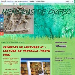 MEMORIAS DE ORFEO: CRÓNICAS DE LECTURAS 69 - LECTURA EN PANTALLA (PARTE UNO)