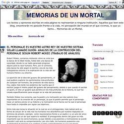 Memorias de un Mortal: EL PERSONAJE ES NUESTRO ASTRO REY DE NUESTRO SISTEMA SOLAR LLAMADO GUIÓN- ANALISIS DE LA CONTRUCCIÓN DEL PERSONAJE SEGÚN ROBERT MCKEE (TRABAJO DE ANÁLISIS)