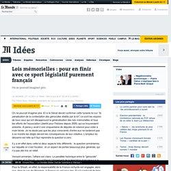 Lois mémorielles : pour en finir avec ce sport législatif purement français