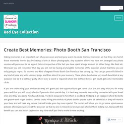 Create Best Memories: Photo Booth San Francisco – Red Eye Collection