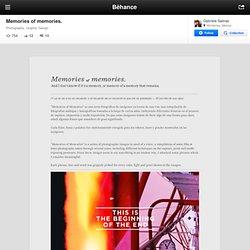 Memories of memories. on the Behance Network