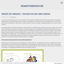 Memory not memories – teaching for long term learning