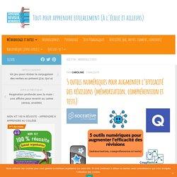 5 outils numériques pour augmenter l'efficacité des révisions (mémorisation, compréhension et tests)