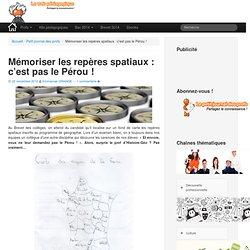 Mémoriser les repères spatiaux : c'est pas le Pérou ! - LeWebPédagogique