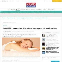 SOMMEIL: se coucher à la même heure pour bien mémoriser - Sciencesetavenir.fr