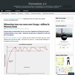 Mémorisez tous vos cours avec Cerego : utilisez la Memory Bank – Formation 3.0