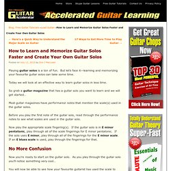 How to Learn and Memorize Guitar Solos Faster and Create Your Own Guitar Solos | Guitar Accelerator Blog: Play Guitar - Electric and Acoustic Guitar Lessons