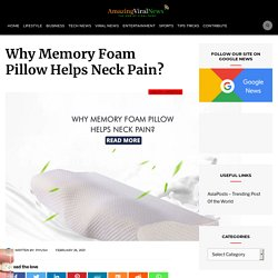 Why Memory Foam Pillow Helps Neck Pain?