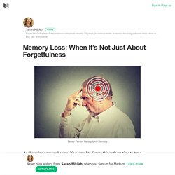Memory Loss: When It's Not Just About Forgetfulness