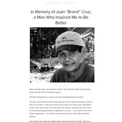 "In Memory of Juan ""Brand"" Cruz, a Man Who Inspired Me to Be Better : zen habits"