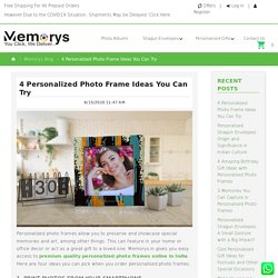 Memorys Blog - 4 Personalized Photo Frame Ideas You Can Try