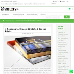 Memorys Blog - 4 Reasons to Choose Stretched Canvas Prints