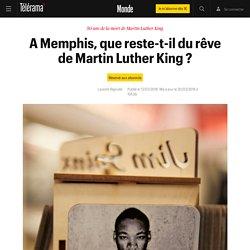 A Memphis, que reste-t-il du rêve de Martin Luther King ? - Le monde bouge