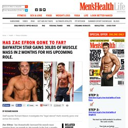 Men's Health Life - Zac Efron - HAS ZAC EFRON GONE TO FAR?