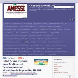 HAARP, une menace pour le climat et l'environnement vibratoire de la planète, HAARP