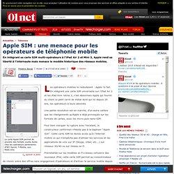 17/10/2014 Apple SIM : une menace pour les opérateurs de téléphonie mobile