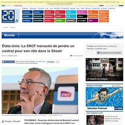 États-Unis: La SNCF menacée de perdre un contrat pour son rôle dans la Shoah