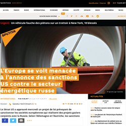 L'Europe se voit menacée à l'annonce des sanctions US contre le secteur énergétique russe