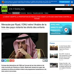 Menacée par Ryad, l'ONU retire l'Arabie de la liste des pays violants les droits des enfants