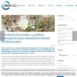 Union internationale pour la conservation de la nature Liste rouge de la flore : 742 espèces menacées ou quasi menacées en France métropolitaine - UICN France