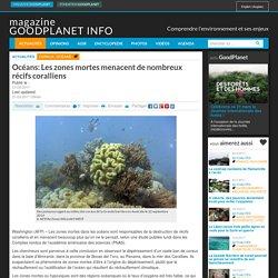 Océans: Les zones mortes menacent de nombreux récifs coralliens - Magazine GoodPlanet Info