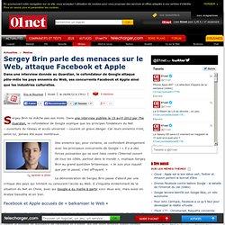 Sergey Brin parle des menaces sur le Web, attaque Facebook et Apple