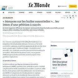 «Menaces sur les huiles essentielles»… les intox d'une pétition à succès