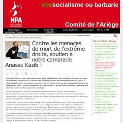 Contre les menaces de mort de l'extrême droite, soutien à notre camarade Anasse Kazib ! Publié samedi 5 septembre 2020