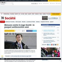 Menaces contre le juge Gentil : le parquet antiterroriste saisi
