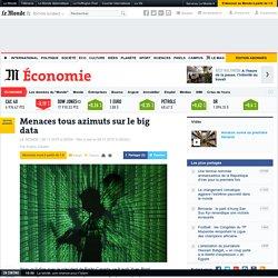 Menaces tous azimuts sur le big data