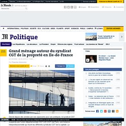 Grand ménage autour du syndicat CGT de la propreté en Ile-de-France