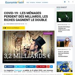 Covid-19 : les ménages perdent des milliards, les riches gagnent le double