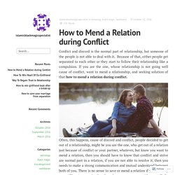 How to Mend a Relation during Conflict – islamicblackmagicspecialist
