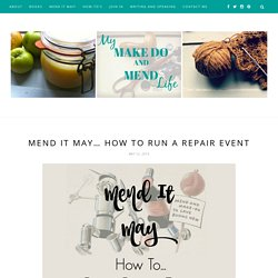 Mend It May… How to Run a Repair Event – My Make Do and Mend Life