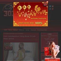 Cara mendapatkan Uang Besar Di Judi Poker Online
