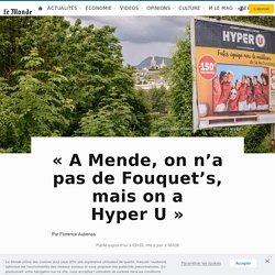«A Mende, on n'a pas de Fouquet's, mais on a HyperU»